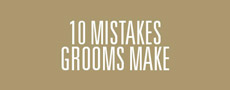 10 Mistakes Grooms Make
